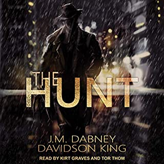 The Hunt                   By:                                                                                                                                 J.M. Dabney,                                                                                        Davidson King                               Narrated by:                                                                                                                                 Kirt Graves,                                                                                        Tor Thom                      Length: 5 hrs and 23 mins     3 ratings     Overall 4.0