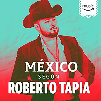 México Según Roberto Tapia