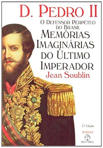 D.Pedro II: o defensor perpétuo do Brasil: O defensor perpétuo do Brasil