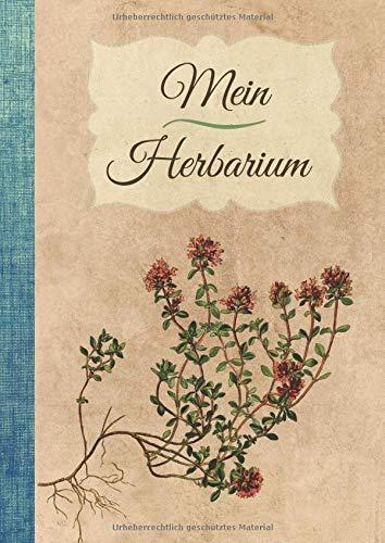 Mein Herbarium: Buch zur Pflanzenaufbewahrung - Getrockneten Blättern und Blüten - 100 A4-Seiten