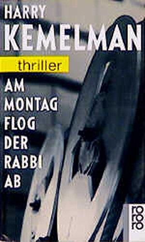 Am Montag flog der Rabbi ab. Kriminalroman (rororo thriller)