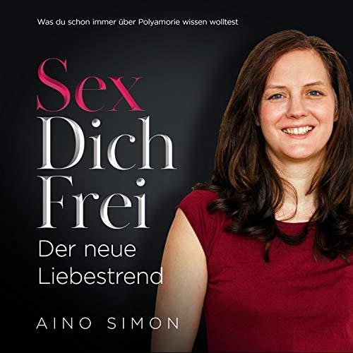 Sex Dich frei - Der neue Liebestrend Titelbild