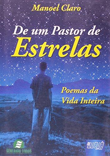 De Um Pastor de Estrelas - Poemas da Vida Inteira