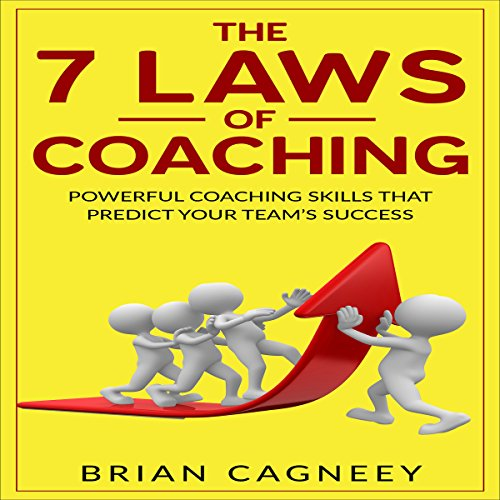 The 7 Laws Of Coaching     Powerful Coaching Skills That Will Predict Your Team's Success              By:                                                                                                                                 Brian Cagneey                               Narrated by:                                                                                                                                 Nathan W Wood                      Length: 54 mins     Not rated yet     Overall 0.0