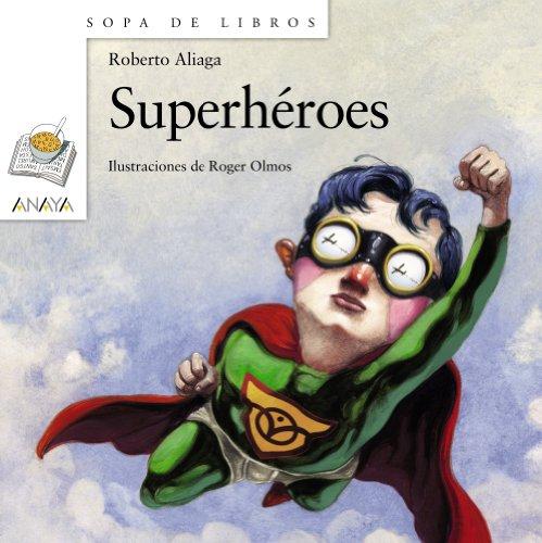 Superhéroes (LITERATURA INFANTIL (6-11 años) - Sopa de Libros)