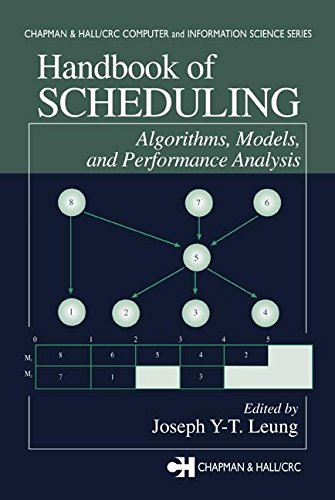 Handbook of Scheduling: Algorithms, Models, and Performance Analysis (Chapman & Hall/CRC Computer and Information Science Series 1) (English Edition)