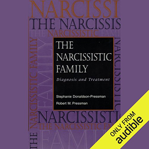 The Narcissistic Family: Diagnosis and Treatment                   By:                                                                                                                                 Robert M. Pressman,                                                                                        Stephanie Donaldson-Pressman                               Narrated by:                                                                                                                                 Karen White                      Length: 7 hrs and 2 mins     18 ratings     Overall 4.3