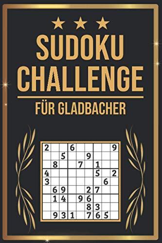 SUDOKU Challenge für Gladbacher: Sudoku Buch I 300 Rätsel inkl. Anleitungen & Lösungen I Leicht bis Schwer I A5 I Tolles Geschenk für Gladbacher