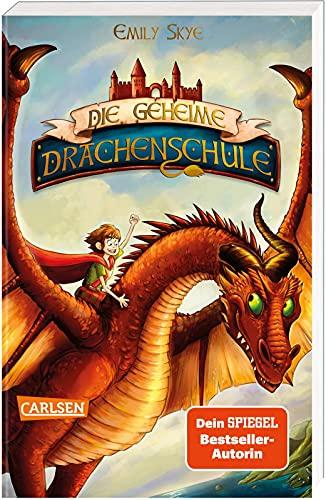 Die geheime Drachenschule 1: Die geheime Drachenschule: Packende Drachenfantasy ab 8! (1)