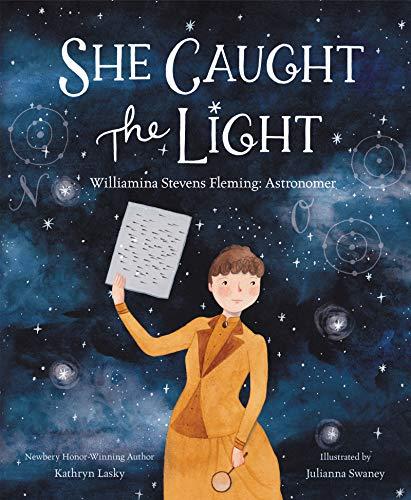 Image of She Caught the Light: Williamina Stevens Fleming: Astronomer