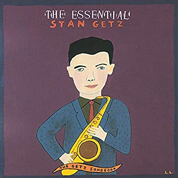The Essential Stan Getz: The Getz Songbook