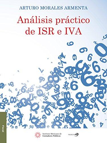 Análisis práctico de ISR e IVA (Spanish Edition) PDF Books