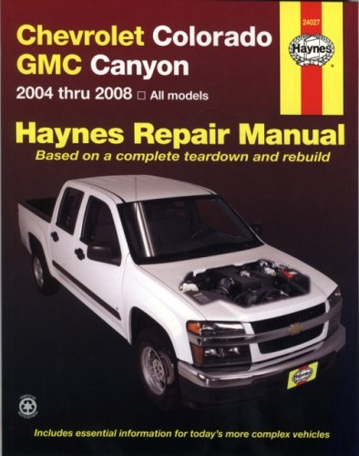 Chevrolet Colorado & GMC Canyon, 2004-2008 (Haynes Repair Manual)