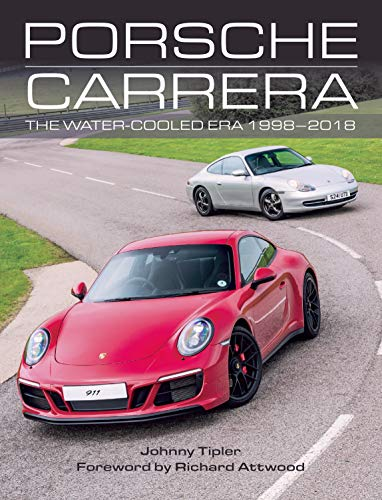 Porsche Carrera: The Water-Cooled Era 1998-2018 (English Edition)