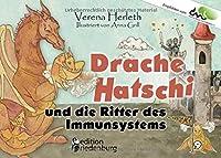 Drache Hatschi und die Ritter des Immunsystems - Ein interaktives Abenteuer zu Heuschnupfen, Allergien und Abwehrkrften: Empfohlen vom DAAB - Deutscher Allergie- und Asthmabund e.V.,,