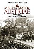 Richard H. Kastner: Magna Mater Austriae