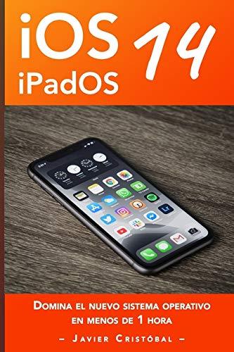 Domina iOS 14 y iPadOS 14: Sácale más partido a tu iPhone y/o iPad en menos de 1 hora
