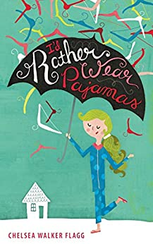 I'd Rather Wear Pajamas by [Chelsea Flagg]