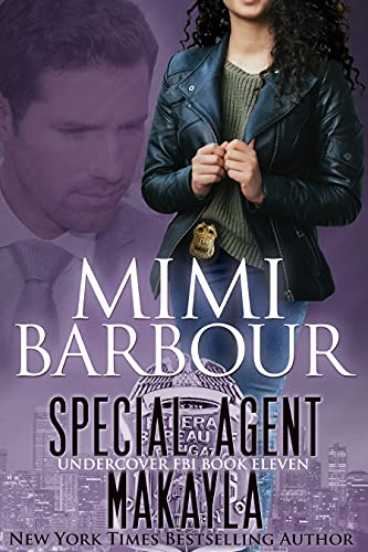 Special Agent Makayla by [Mimi Barbour]