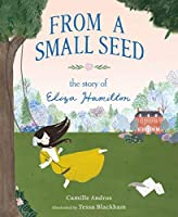 From a Small Seed: The Story of Eliza Hamilton