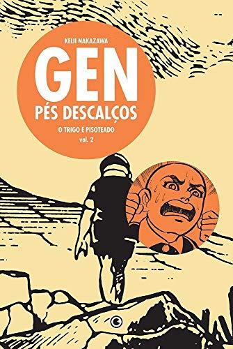 Gen Pés Descalços - Volume - 2: o Trigo é Pisoteado
