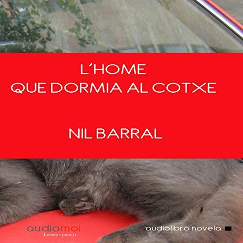 L´home que dormía al cotxe [The Man Who Slept in the Car] (Audiolibro en Catalán) Titelbild