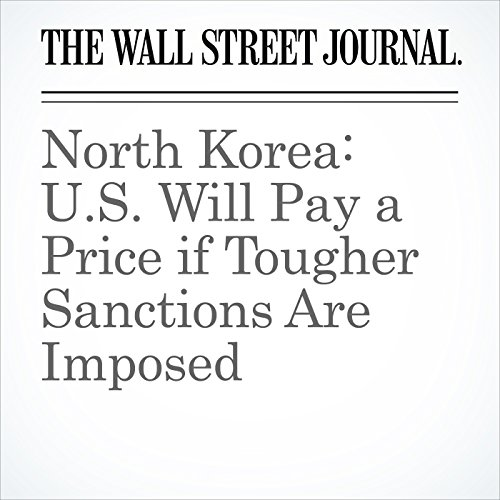 North Korea: U.S. Will Pay a Price if Tougher Sanctions Are Imposed copertina
