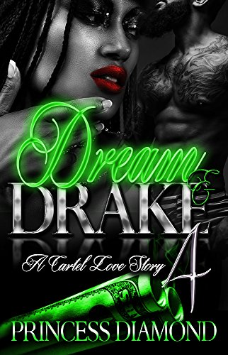 Dream And Drake 4: A Cartel Love Story: Finale