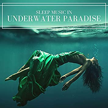 Sleep Music in Underwater Paradise: Deep Relaxing Music, Nature Sounds to Make you Fall Asleep Fast