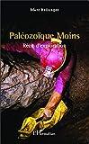 Paléozoïque Moins - Récit d'exploration