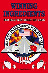 Image: Winning Ingredients for Soap Box Derby Kit Cars | Paperback: 308 pages | by David Fulton (Author). Publisher: David Fulton (December 31, 2014)