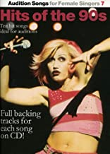 Hits of the 90s: Ten Hit Songs Ideal for Auditions: 7 (Audition Songs for Female Singers)