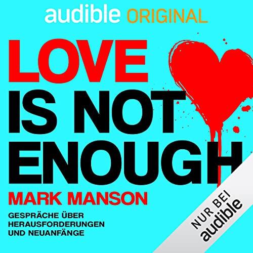 Love is not enough: Gespräche über Herausforderungen und Neuanfänge