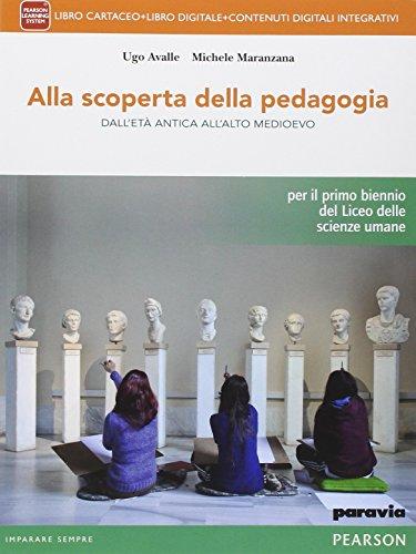 Alla scoperta della pedagogia. Per le Scuole superiori. Con e-book. Con espansione online