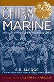 By E. B. Sledge: China Marine: An Infantryman's Life after World War II