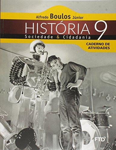 História, Sociedade e Cidadania - 9ª ano: Caderno de Atividades