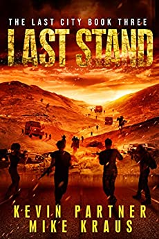 Last Stand: Book 3 in the Thrilling Post-Apocalyptic Survival Series: (The Last City - Book 3) by [Kevin Partner, Mike Kraus]