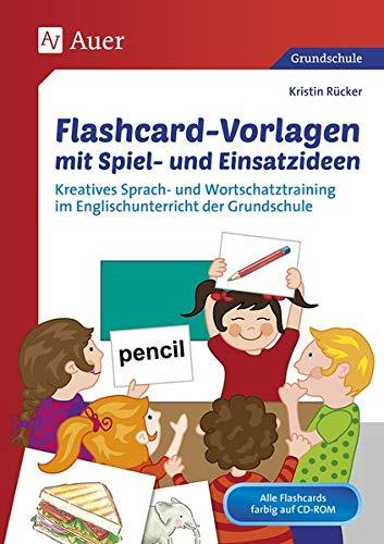 Flashcard-Vorlagen mit Spiel- und Einsatzideen: Kreatives Sprach- und Wortschatztraining im Englischunterricht der Grundschule (3. und 4. Klasse)
