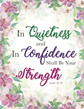 Isaiah 30:15 - In Quietness and in Confidence Shall Be Your Strength: Pink and Green, Floral Watercolor Notebook ,Composition Book, Bible Quotes, Journal, 8.5 x 11 inch 110 page ,Wide Ruled