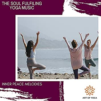 The Soul Fulfiling Yoga Music - Inner Peace Melodies