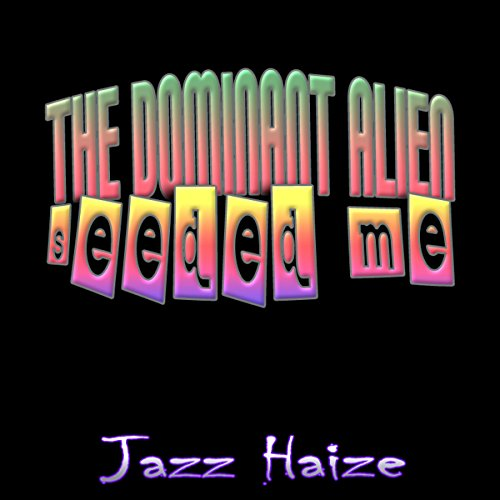 The Dominant Alien Seeded Me cover art
