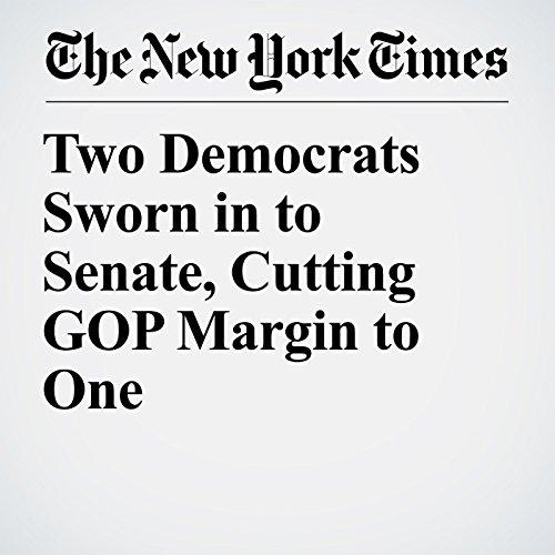 Two Democrats Sworn in to Senate, Cutting GOP Margin to One copertina