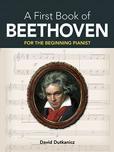 A First Book of Beethoven: 24 Arrangements for the Beginning Pianist with Downloadable MP3s (Dover Music for Piano) (English Edition)