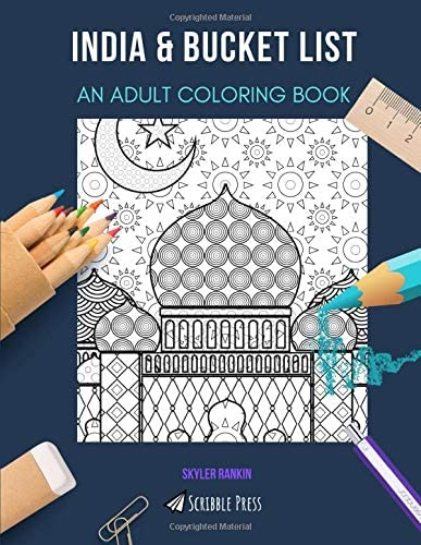 INDIA BUCKET LIST AN ADULT COLORING BOOK An Awesome Coloring Book For Adults product image