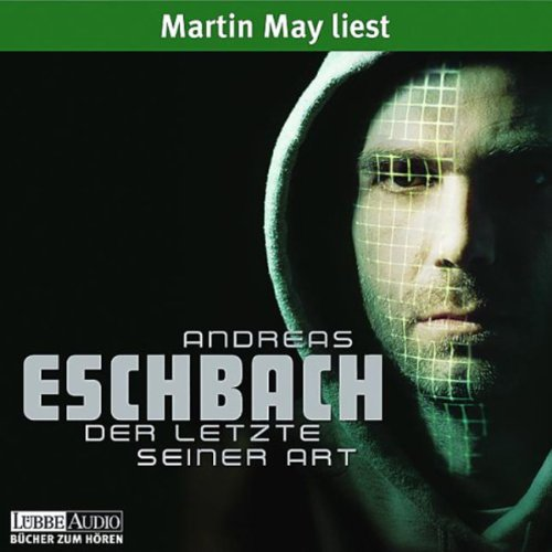 Der Letzte seiner Art                   By:                                                                                                                                 Andreas Eschbach                               Narrated by:                                                                                                                                 Martin May                      Length: 5 hrs and 44 mins     1 rating     Overall 4.0