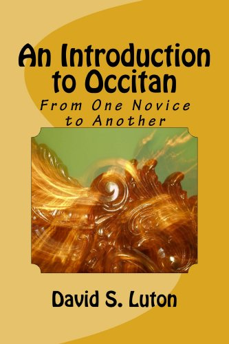 An Introduction to Occitan: From One Novice to Another (An Introduction to the Romance Languages Book 6)