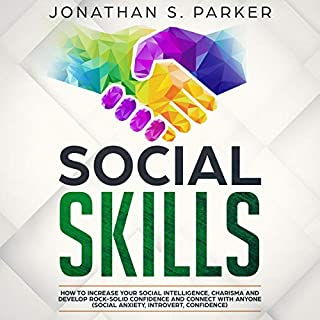 Social Skills: How to Increase your Social Intelligence, Charisma, Develop Rock-Solid Confidence and Connect with Anyone audiobook cover art