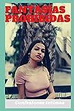 Fantasías prohibidas: Confesiones íntimas, secreto, fantasía, placer, romance, confianza, historias eróticas, sexo adulto, encuentro amoroso (Spanish Edition)