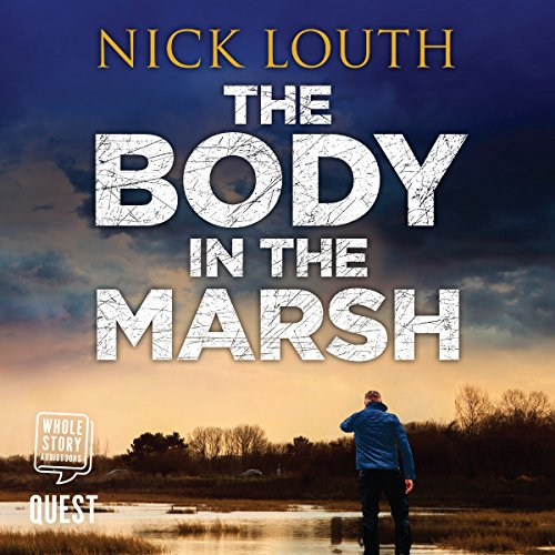 The Body in the Marsh     DCI Craig Gillard, Book 1              By:                                                                                                                                 Nick Louth                               Narrated by:                                                                                                                                 Marston York                      Length: 12 hrs     296 ratings     Overall 4.3