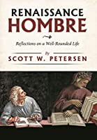 Renaissance Hombre: Reflections on a Well-rounded Life